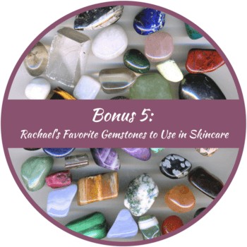 Rachael's Favorite Gemstones to Use in Skincare