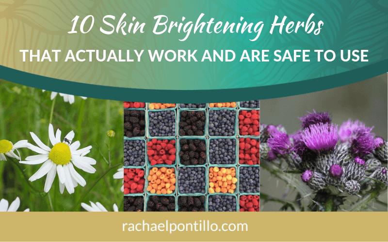 10 Skin Brightening Herbs