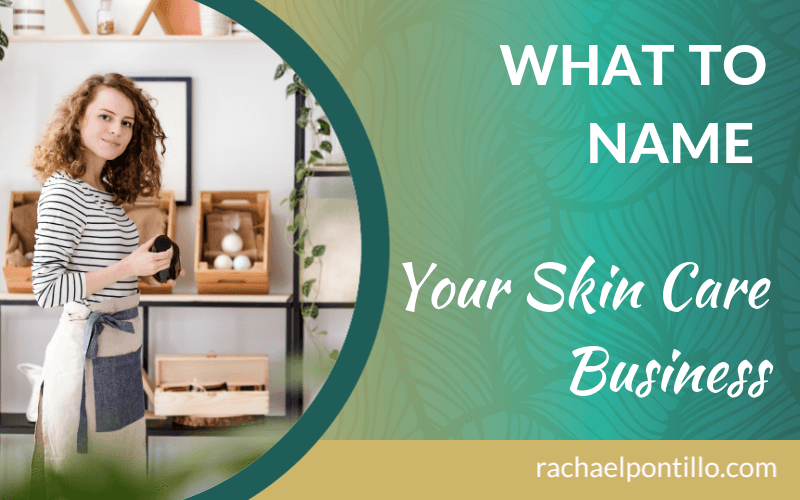 What to Name Your Skin Care Business