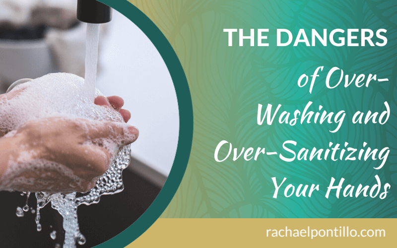 The Dangers of Antibacterial Soaps and Hand Sanitizers