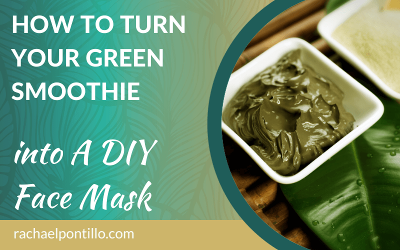 How to Turn Your Green Smoothie into a DIY Face Mask