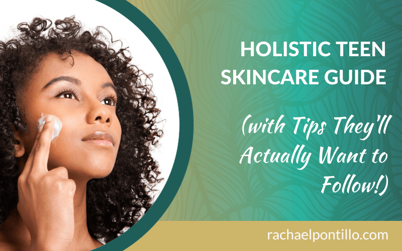 Holistic Teen Skincare Guide