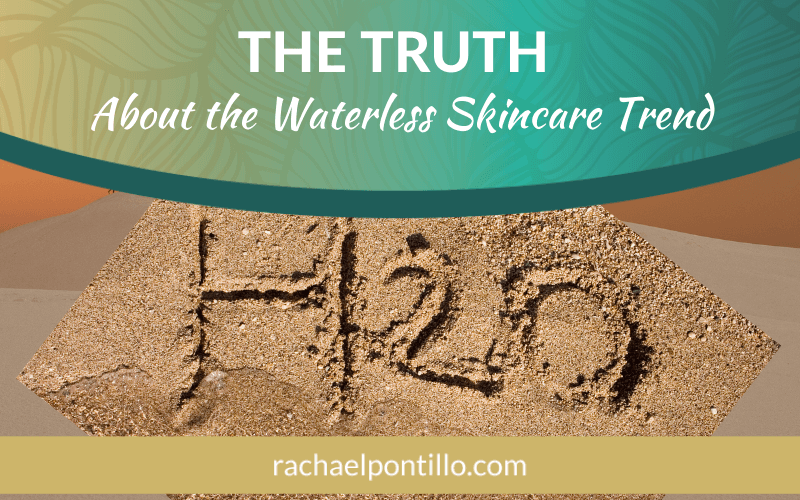 The Truth About Waterless Skincare