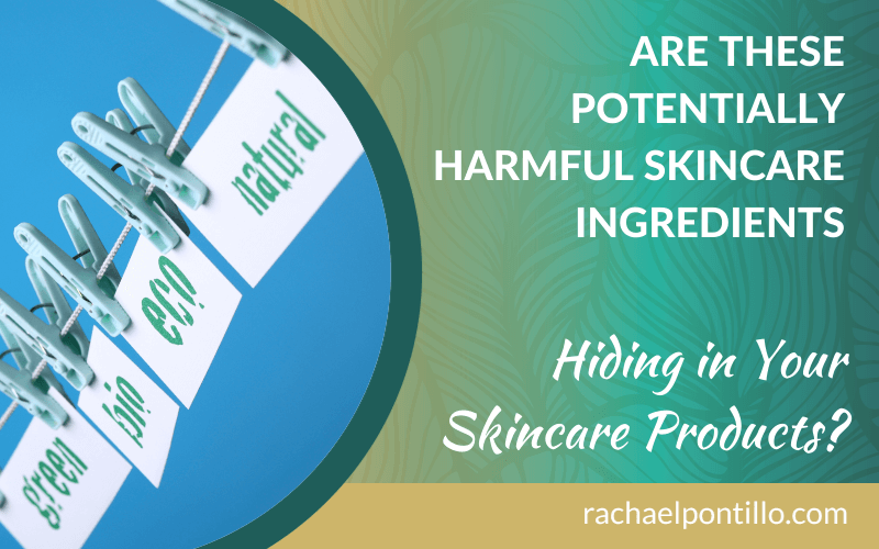 potentially harmful skincare ingredients hiding in your skincare products
