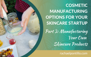Manufacturing your own skincare products