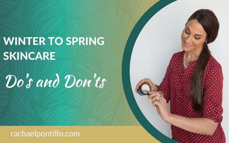 Winter to Spring Skincare