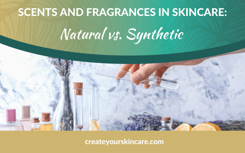 Scents and Fragrances in Skincare: Natural vs Synthetic