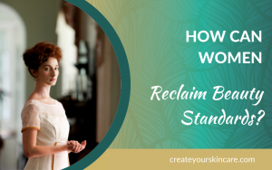 How Can Women Reclaim Beauty Standards--title graphic