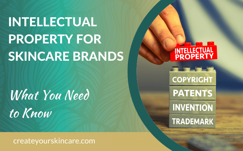 Intellectual Property for Skincare Brands