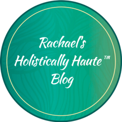Rachael's holistically haute blog